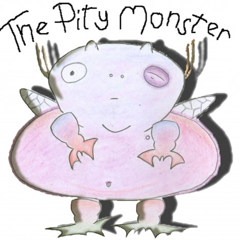 The Pity Monster: Don't Pity Me – Ya Fool!