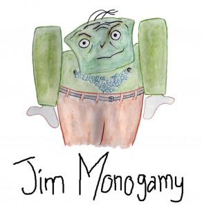 Jim Monogamy